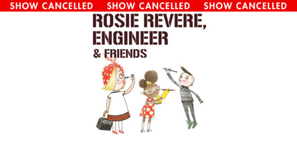 Rosie Revere, Engineer, an Educational Series show CANCELLED at the Heider Center in West Salem, WI